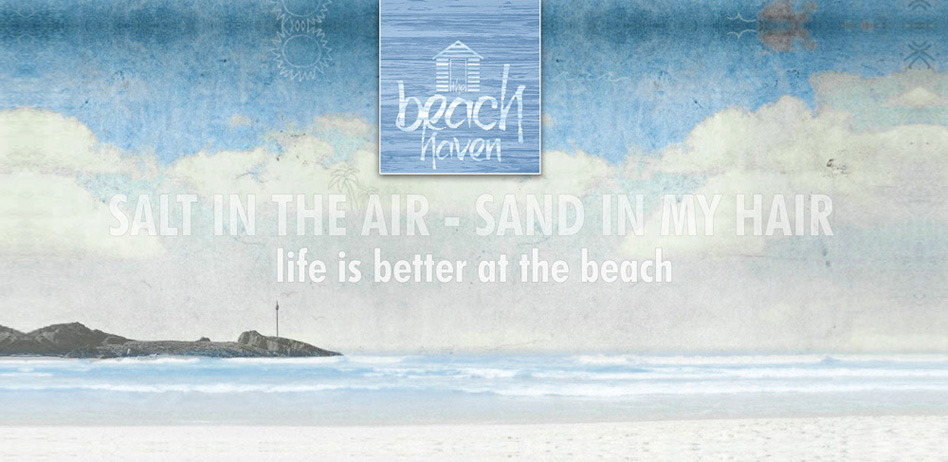Life is better at The Beach Haven